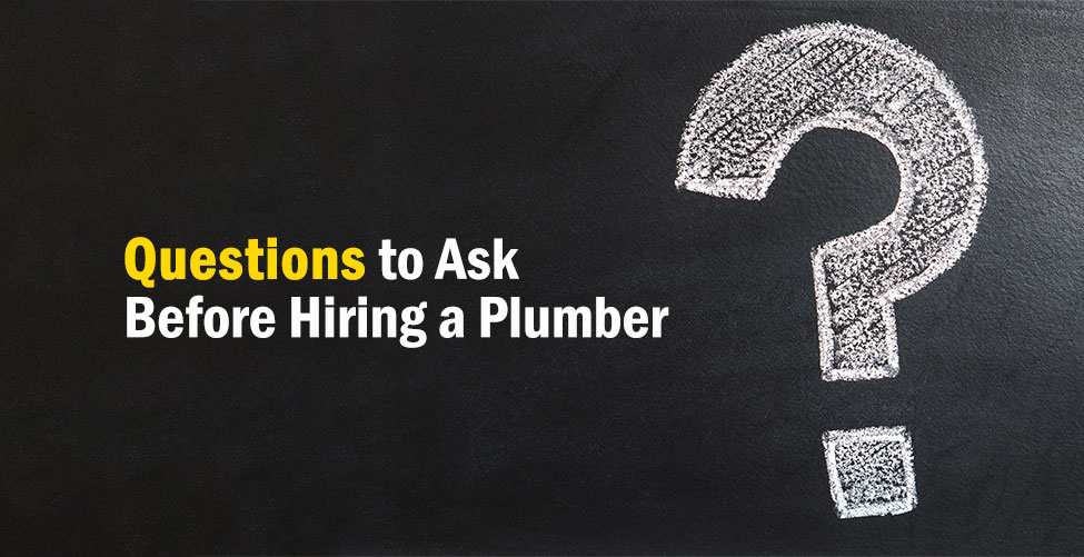 what to ask when hiring a plumber