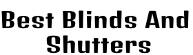 Best Blinds And Shutters
