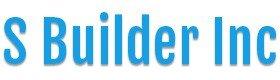 S Builder Inc