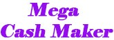 Mega Cash Maker