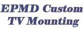 EPMD Custom TV Mounting