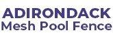 Adirondack Mesh Pool Fence, pool fence installation Mechanicville NY